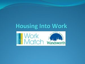 Housing Into Work Background to Housing Into Work