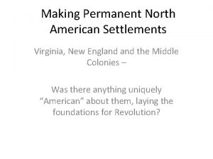 Making Permanent North American Settlements Virginia New England
