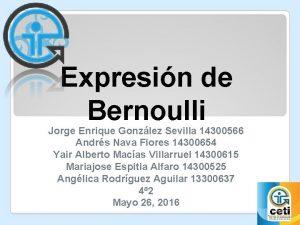 Expresin de Bernoulli Jorge Enrique Gonzlez Sevilla 14300566