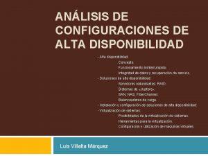 ANLISIS DE CONFIGURACIONES DE ALTA DISPONIBILIDAD Alta disponibilidad