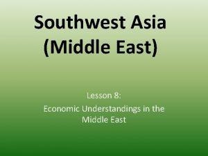 Southwest Asia Middle East Lesson 8 Economic Understandings