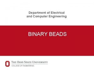 Department of Electrical and Computer Engineering BINARY BEADS