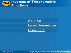 Inversesofof Trigonometric 13 4 Functions 13 4 Functions