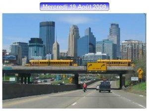 Mercredi 19 Aot 2009 MINNEAPOLIS Minnesota MINNEAPOLIS Minnesota
