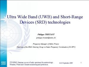 Ultra Wide Band UWB and ShortRange Devices SRD