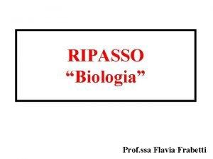 RIPASSO Biologia Prof ssa Flavia Frabetti morte programma