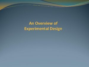 An Overview of Experimental Design Experimental Control Definition