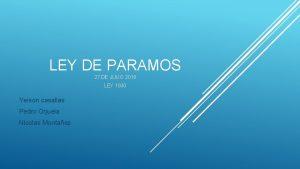 LEY DE PARAMOS 27 DE JULIO 2018 LEY