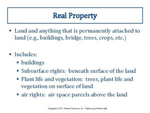 Real Property Land anything that is permanently attached