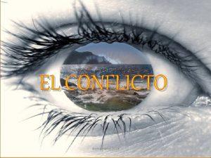 EL CONFLICTO cmathamel 2013 1 INTRODUCCIN El conflicto