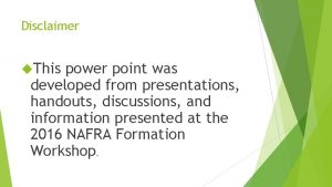 Disclaimer This power point was developed from presentations