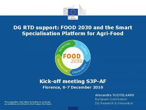 DG RTD support FOOD 2030 and the Smart