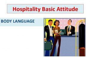Hospitality Basic Attitude BODY LANGUAGE Negative Body Language
