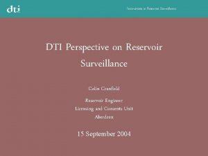Innovations in Reservoir Surveillance DTI Perspective on Reservoir