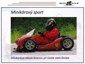 Minikrov sport Minikrklub Mlad Boleslav pi AMK KODA