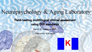 Neuropsychology Aging Laboratory Fieldtesting multilingual clinical assessment using