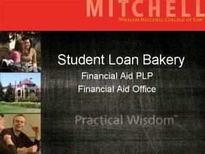 Student Loan Bakery Financial Aid PLP Financial Aid