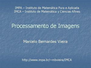 IMPA Instituto de Matemtica Pura e Aplicada IMCA