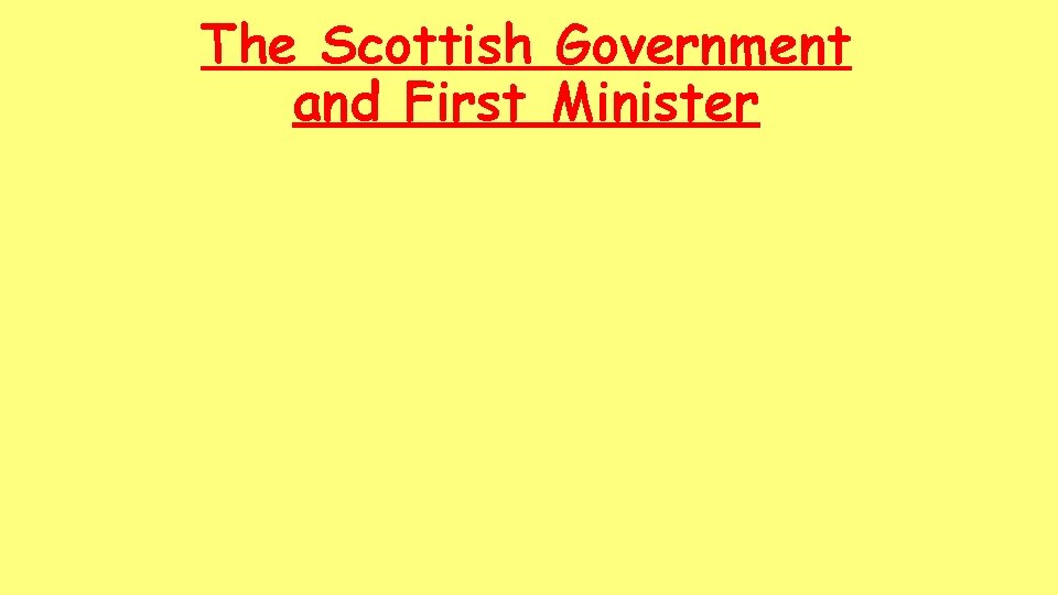 The Scottish Government and First Minister The Scottish
