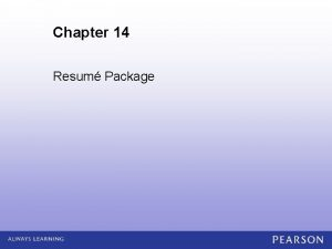 Chapter 14 Resum Package Whenever you are asked