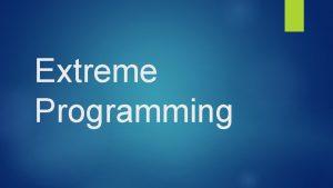 Extreme Programming Programming History 1960s Cowboys wrote software