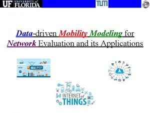 Datadriven Mobility Modeling for Network Evaluation and its