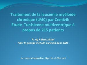 Traitement de la leucmie mylode chronique LMC par