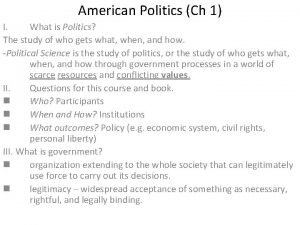 American Politics Ch 1 I What is Politics