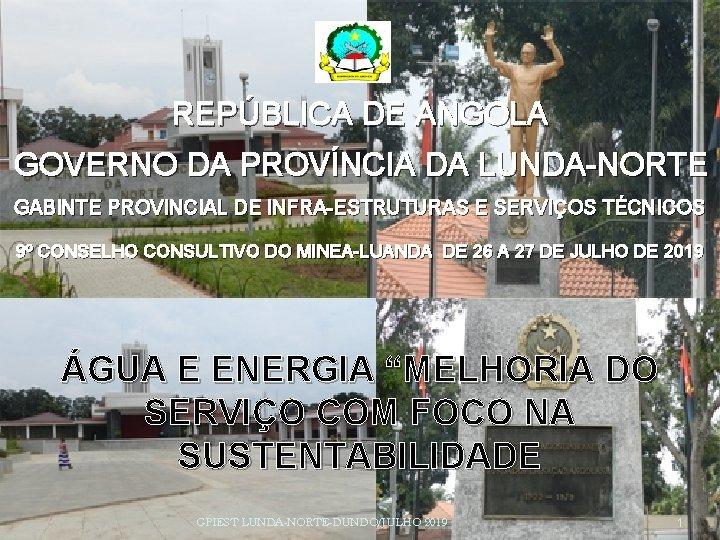 REPBLICA DE ANGOLA GOVERNO DA PROVNCIA DA LUNDANORTE