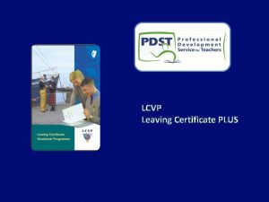 LCVP Leaving Certificate PLUS PROGRAMME REQUIREMENTS 2 year
