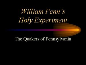 William Penns Holy Experiment The Quakers of Pennsylvania