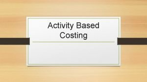 Activity Based Costing Product Cost Direct Materials Direct