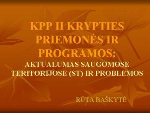 KPP II KRYPTIES PRIEMONS IR PROGRAMOS AKTUALUMAS SAUGOMOSE
