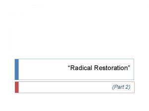 Radical Restoration Part 2 What is Radical Restoration