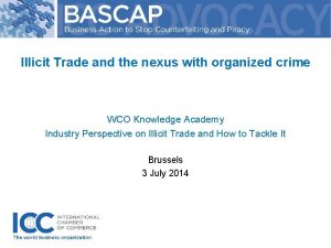 Illicit Trade and the nexus with organized crime