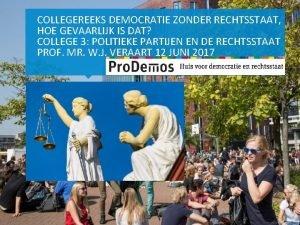 COLLEGEREEKS DEMOCRATIE ZONDER RECHTSSTAAT HOE GEVAARLIJK IS DAT
