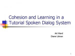 Cohesion and Learning in a Tutorial Spoken Dialog