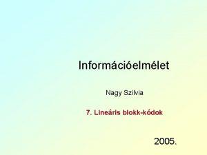 Informcielmlet Nagy Szilvia 7 Lineris blokkkdok 2005 Szchenyi