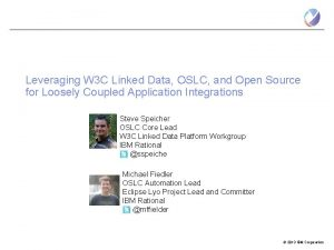 Leveraging W 3 C Linked Data OSLC and