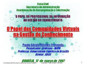 COMUNIDADES VIRTUAIS NAS ORGANIZAES Casa Civil Secretaria de