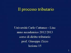 Il processo tributario Universit Carlo Cattaneo Liuc anno