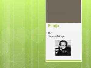 El hijo por Horacio Quiroga Los objetivos Leer