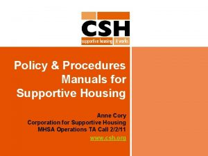 Policy Procedures Manuals for Supportive Housing Anne Cory