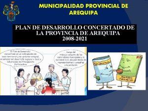 MUNICIPALIDAD PROVINCIAL DE AREQUIPA PLAN DE DESARROLLO CONCERTADO
