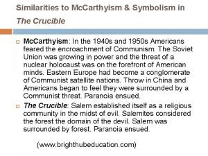 Similarities to Mc Carthyism Symbolism in The Crucible