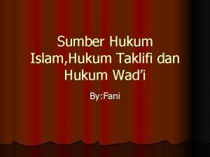 Sumber Hukum Islam Hukum Taklifi dan Hukum Wadi