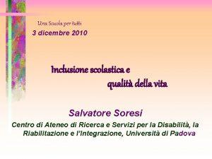 Una Scuola per tutti 3 dicembre 2010 Inclusione