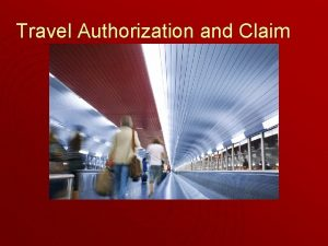 Travel Authorization and Claim Travel Authorization Claim u