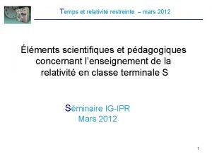 Temps et relativit restreinte mars 2012 lments scientifiques