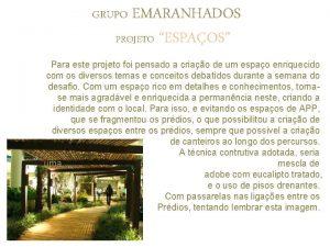 EMARANHADOS PROJETO ESPAOS GRUPO Para este projeto foi